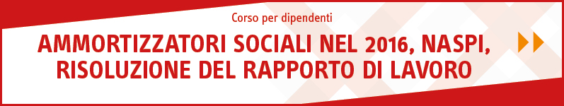 Ammortizzatori sociali nel 2016, NASPI, risoluzione del rapporto di lavoro