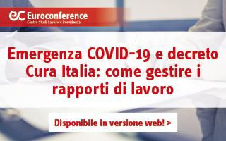 Emergenza COVID-19 e decreto Cura Italia: come gestire i rapporti di lavoro
