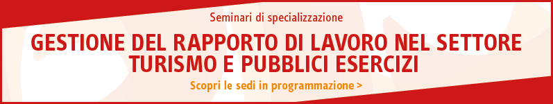 Gestione del rapporto di lavoro nel settore turismo e pubblici esercizi